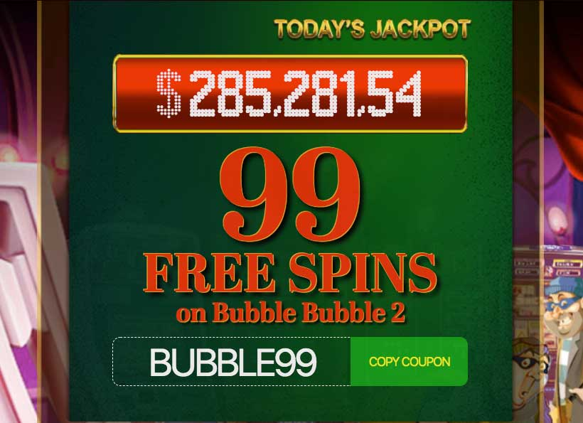 Hurry up and grab 99 FREE SPINS on the classic Bubble Bubble 2 game!