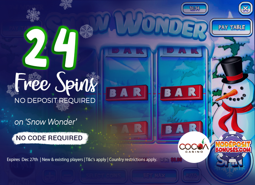 24 free spins SNOW WONDER COCOA CASINO