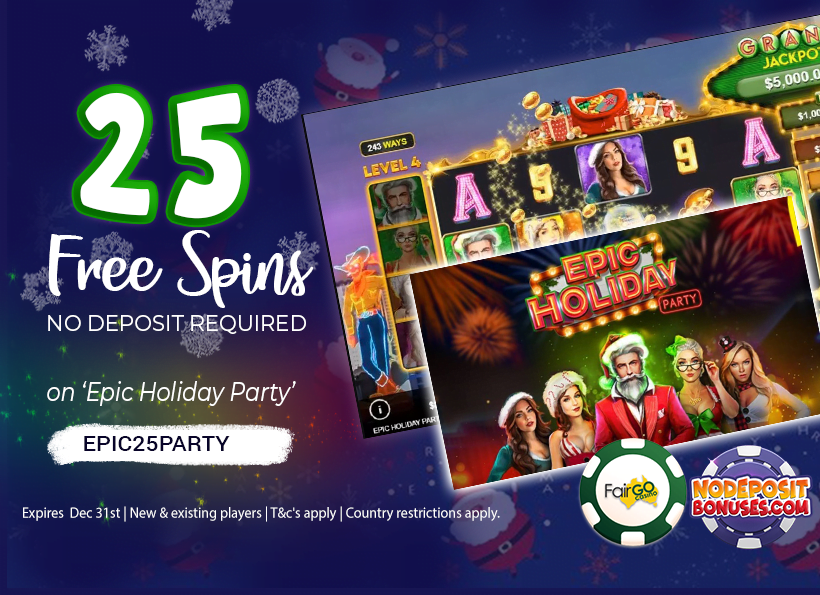 Fair Go- 25 Free Spins on 'Epic Holiday Party'